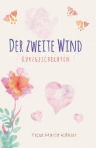 Der zweite Wind - Kurzgeschichten von Telse Maria Kähler
