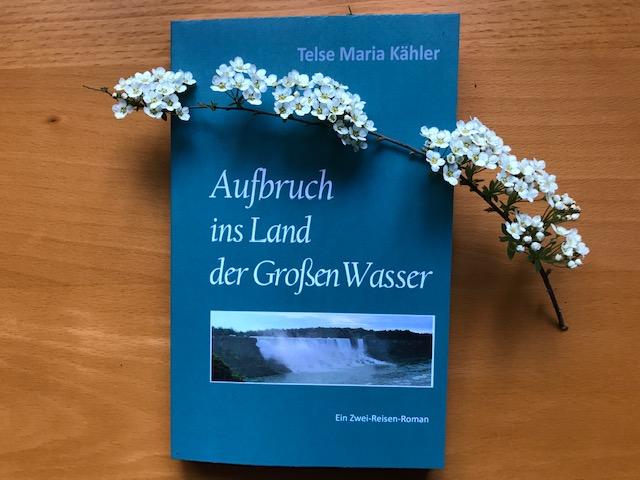 Aufbruch ins Land der Großen Wasser - ein Zwei-Reisen-Roman
